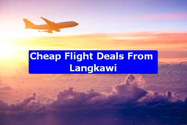 Cheap Flight Deals From Langkawi